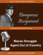 Dangerous Assignment: Macau Smuggle Agent Out of Country