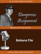 Dangerous Assignment: Balkans File