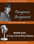 Dangerous Assignment: Middle East A Tray Full of Dirty Dishes