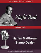 Night Beat: Harlan Matthews Stamp Dealer