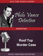 Philo Vance Detective: Roof Top Murder Case