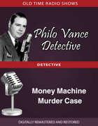 Philo Vance Detective: Money Machine Murder Case
