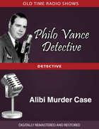 Philo Vance Detective: Alibi Murder Case