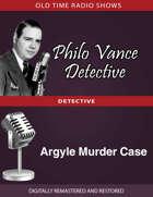 Philo Vance Detective: Argyle Murder Case