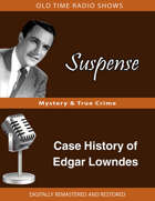 Suspense: Case History of Edgar Lowndes