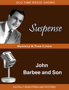 Suspense: John Barbee and Son