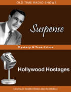 Suspense: Hollywood Hostages