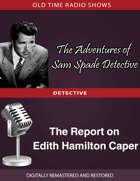 The Adventures of Sam Spade Detective: The Report on Edith Hamilton Caper