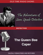 The Adventures of Sam Spade Detective: The Queen Bee Caper