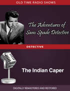 The Adventures of Sam Spade: The Indian Caper