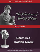 The Adventures of Sherlock Holmes: Death is a Golden Arrow