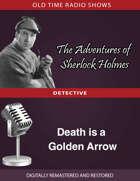 The Adventures of Sherlock Holmes: Death is a Golden Arrow