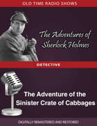 The Adventures of Sherlock Holmes: The Adventure of the Sinister Crate of Cabbages