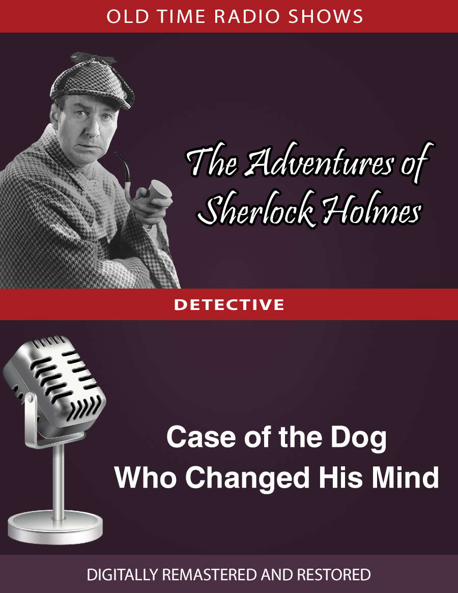 The Adventures of Sherlock Holmes: Case of the Dog Who Changed His Mind