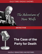 The Adventures of Nero Wolfe: The Case of the Party for Death