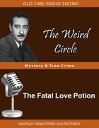The Weird Circle: The Fatal Love Potion