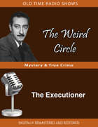 The Weird Circle: The Executioner