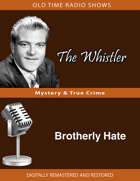 The Whistler: Brotherly Hate