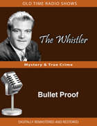 The Whistler: Bullet Proof