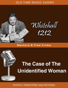 Whitehall 1212: The Case of The Unidentified Woman
