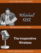 Whitehall 1212: The Inoperative Wireless