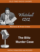 Whitehall 1212: The Blitz Murder Case