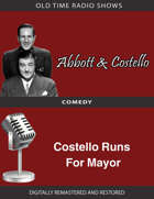 Abbott and Costello: Costello Runs For Mayor