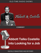 Abbott and Costello: Abbott Talks Costello into Looking for a Job