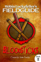 Bloodsticks: A brief history & practical application (Höbin Luckyfeller's Fieldguides Book 2)