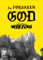 The Forsaken God - An adventure for MÖRK BORG