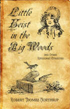 Little Heist in the Big Woods and Other Revisionist Atrocities
