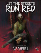 Let the Streets Run Red (Vampire: the Masquerade 5th Edition)