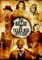 The Ballad of Texas Red - A Murder Mystery Role Playing Game