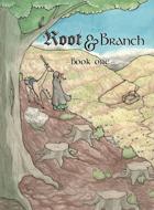 Root & Branch Volume 1