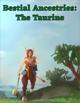 Bestial Ancestries: The Taurine
