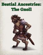 Bestial Ancestries: The Gnoll