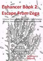Enhancer Book 2: Escape from Zega