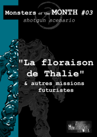 [FR] Monsters of the MONTH 03  - La floraison de Thalie, et autres missions futuristes