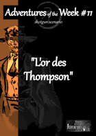 [FR] Adventures of the Week 11 - L'or des Thompson