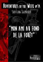 [FR] Adventures of the Week 14 - Mon ami au fond de la forêt