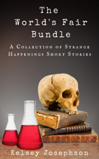 The World's Fair Bundle: A Strange Happenings Short Story Collection