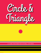 Circle & Triangle: A Game for Friends of Bill and Bob