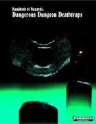Handbook of Hazards: Dangerous Dungeon Deathtraps