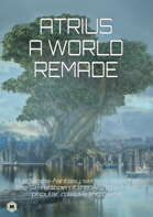 Atrius: A World Remade