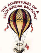 The Adventures of a Brash Bisexual Balloonist - A Troika Sphere