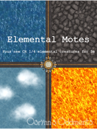 Elemental Motes - Elemental Creatures for 5e