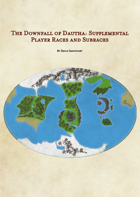 The Downfall of Dautha: Supplemental Player Races and Subraces