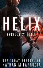 Helix: Episode 2 (Exile)