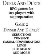 Duels and Duets 2: Dinner and Drinks?