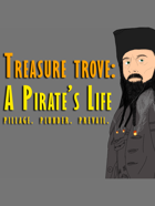 Treasure Trove - A Pirate's Life